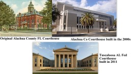 Courthouses traditional vs modern Alachua Co and Tuscaloosa Co